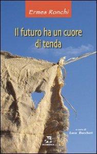 Copertina di 'Il futuro ha un cuore di tenda'