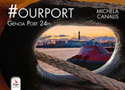 Copertina di '#Ourport. Genoa Port 24h. Ediz. illustrata'