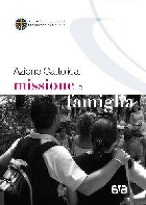Copertina di 'Azione cattolica, missione e famiglia'