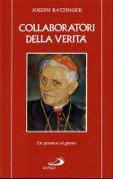 Collaboratori della verità - Ratzinger Joseph