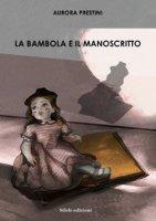 La bambola e il manoscritto - Prestini Aurora