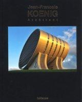 Jean-Francois Koenig architect. Ediz. illustrata