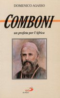 Comboni. Un profeta per l'Africa - Agasso Domenico