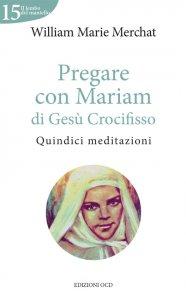 Copertina di 'Pregare con Mariam di Gesù Crocifisso'