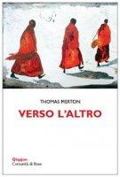 Verso l'altro - Thomas Merton