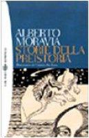 Storie della preistoria - Moravia Alberto