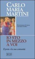 «Io sto in mezzoa voi» - Carlo Maria Martini