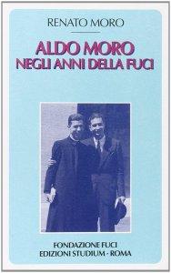 Copertina di 'Aldo Moro negli anni della FUCI'