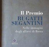 Il Premio Bugatti Segantini. Nelle immagini degli allievi di Brera
