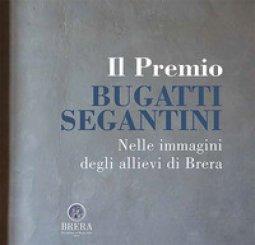 Copertina di 'Il Premio Bugatti Segantini. Nelle immagini degli allievi di Brera'