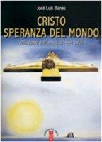 """Cristo speranza del mondo. Riflessioni sull'enciclica""""Spe salvi"""" - Illanes José L."""