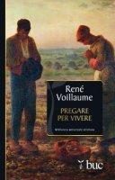 Pregare per vivere - Voillaume René