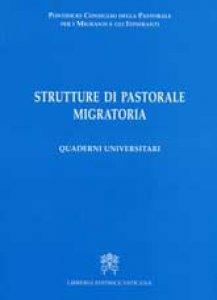 Copertina di 'Strutture di Pastorale Migratoria.  Quaderni Universitari'