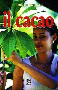 Copertina di 'Il cacao. Con DVD'