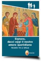 «Signore, dacci oggi il nostro amore quotidiano» - Tarcisio Stramare, Giuseppe Brioschi