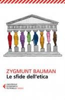 Le sfide dell'etica - Bauman Zygmunt