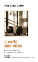 Il Caffè dell'oblio - Pier Luigi Cabri
