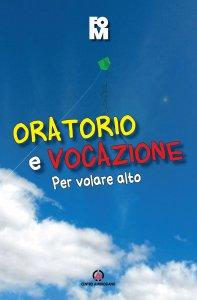 Copertina di 'Oratorio e vocazione'