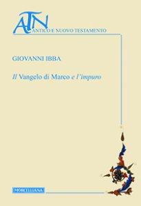 Copertina di 'Il Vangelo di Marco e l'impuro'