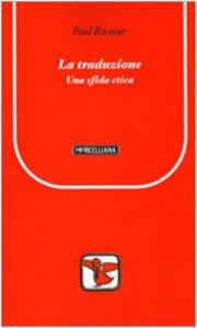 Copertina di 'La traduzione. Una sfida etica'