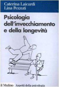 Copertina di 'Psicologia dell'invecchiamento e della longevità'