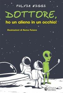 Copertina di 'Dottore, ho un alieno in un occhio!'