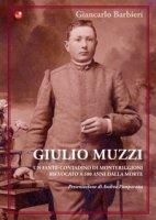 Giulio Muzzi. Un fante-contadino di Monteriggioni, rievocato a 100 anni dalla morte - Barbieri Giancarlo