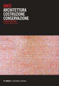 Copertina di 'DACC. Architettura costruzione conservazione. Ricerche 2012-2018'