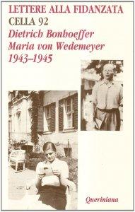 Copertina di 'Lettere alla fidanzata. Cella 92 (1943-1945)'