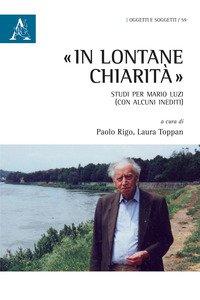 Copertina di '«In lontane chiarità». Studi per Mario Luzi (con alcuni inediti)'