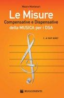 Le misure compensative e dispensative della musica per i DSA - Montanari Mauro