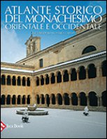 Atlante storico del monachesimo orientale e occidentale - Laboa Juan Maria