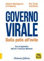 Governo virale. Dalla polis all'ovile - Mantegazza Stefano, Dal Monte Pier Paolo