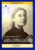 Il soprannaturale in santa Gemma Galgani - Giuseppe Portale