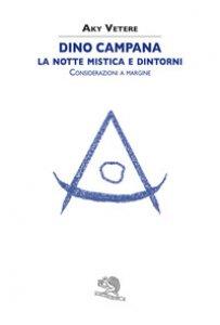 Copertina di 'Dino Campana. La notte mistica e dintorni. Considerazioni a margine'