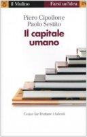 Il capitale umano - Cipollone Piero, Sestito Paolo