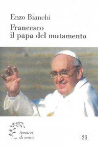 Copertina di 'Francesco, il papa del mutamento'