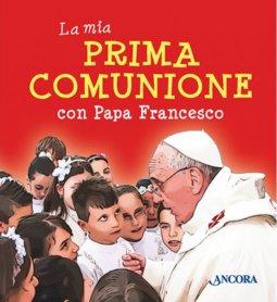 Copertina di 'La mia prima comunione con papa Francesco'
