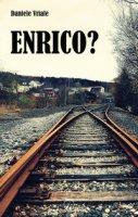 Enrico? - Vriale Daniele