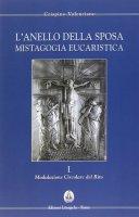 L'anello della sposa. Mistagogia eucaristica - Valenziano Crispino