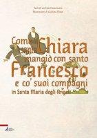 Come santa Chiara mangiò con san Francesco e co' suoi compagni in Santa Maria degli Angeli - Giuliano Dinon (illustrazioni) , Un frate francescano (testo)