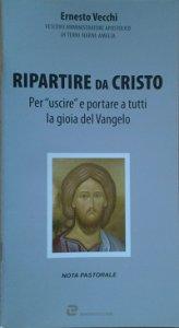 """Copertina di 'Ripartire da Cristo. Per """"uscire"""" e portare a tutti la gioia del Vangelo'"""