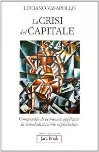 Copertina di 'La crisi del capitale'