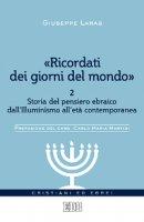 «Ricordati dei giorni del mondo» vol.2 - Giuseppe Laras