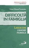 Difficoltà in famiglia - Victor Manuel Fernandez