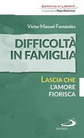 Difficolt� in famiglia - Victor Manuel Fernandez
