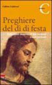 Copertina di 'Preghiere del dì di festa. Riflessioni domenicali per credenti e non credenti. Anno C'