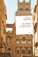 El Yemen. Primo viaggio tra Àden e Sanâa - Manzoni Renzo