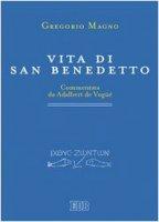 Vita di san Benedetto. Commentata da Adalbert de Vogüé - San Gregorio Magno