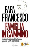 Famiglia in cammino - Francesco (Jorge Mario Bergoglio)